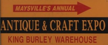 Annual Maysville Antique & Craft Expo @ King Burley Warehouse   Maysville   Kentucky   United States